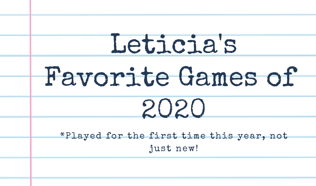 "notebook background with text ""leticia's favorite games of 2020* played for the first time this year, not just new!"""