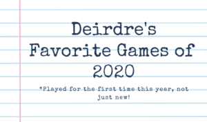 "notebook background with text ""deirdre's favorite games of 2020* played for the first time this year, not just new!"""