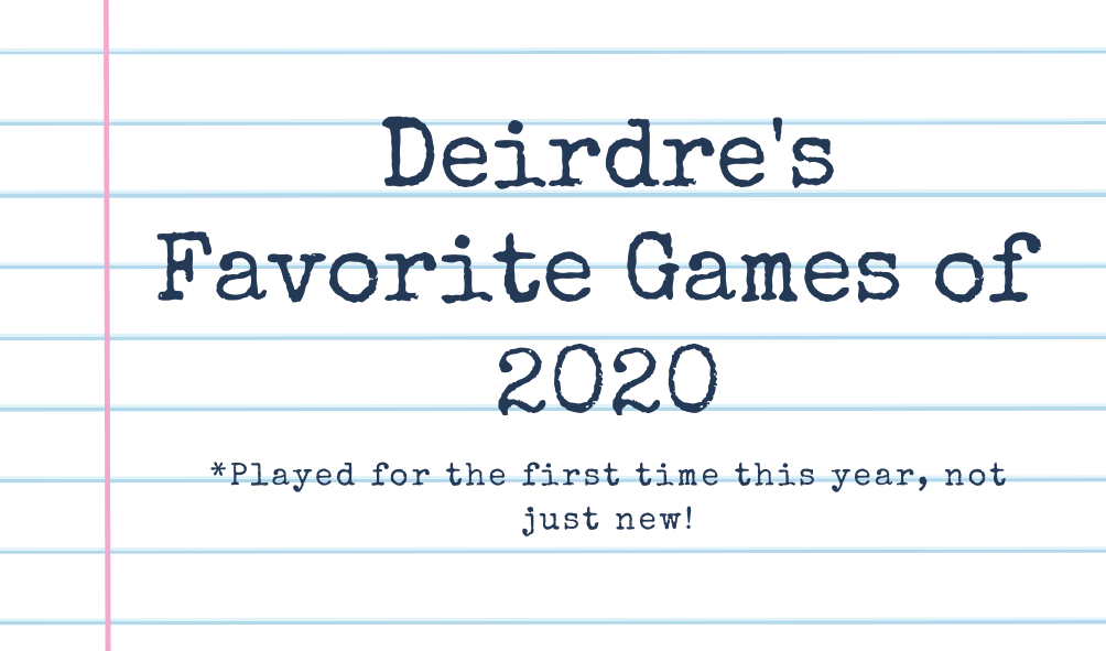 """notebook background with text """"deirdre's favorite games of 2020* played for the first time this year, not just new!"""""""